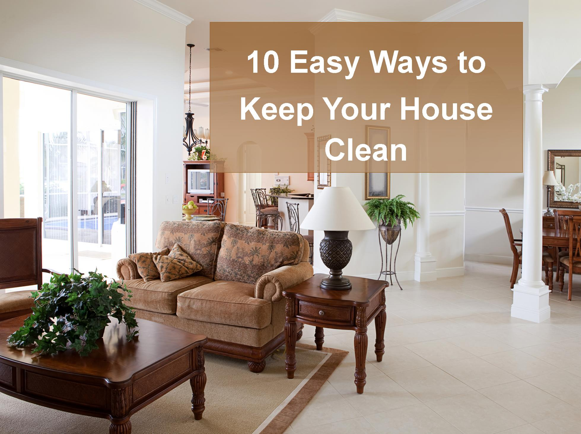 10 Easy Ways To Keep Your House Clean Beautiful Life