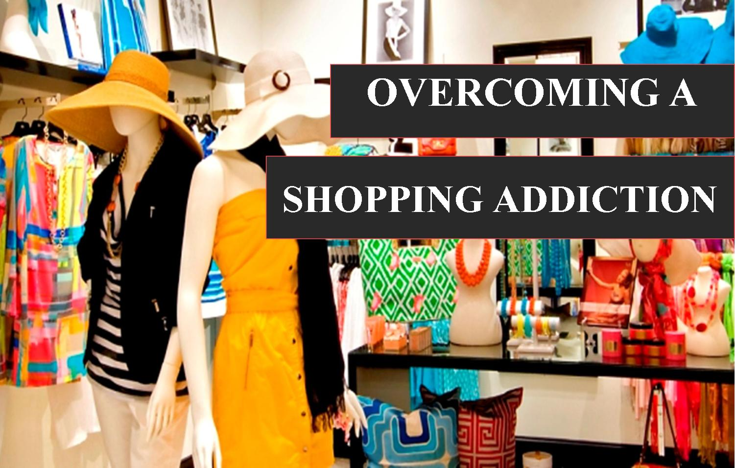 essay shopping addiction College links college reviews college essays college articles magazine  spiritual obsession (as opposed to religious devotion), pain, cutting, and shopping the symptoms of addiction vary.
