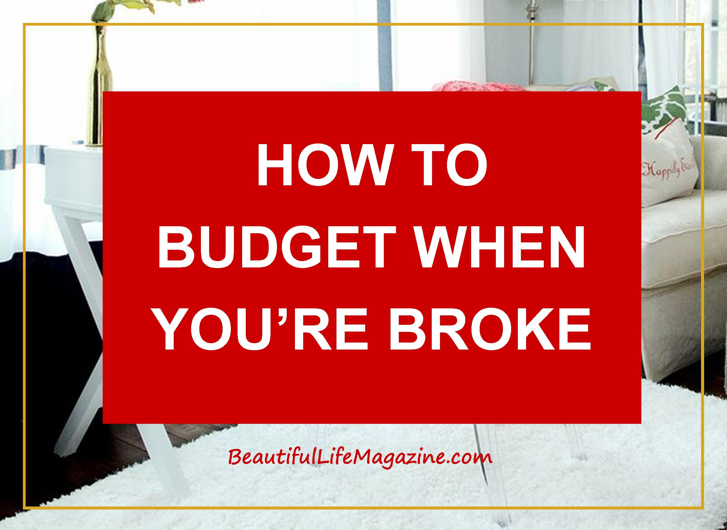 In fact, getting your budget off the ground is one of the hardest parts of fixing your finances when you're broke. Start now, to set yourself up for success