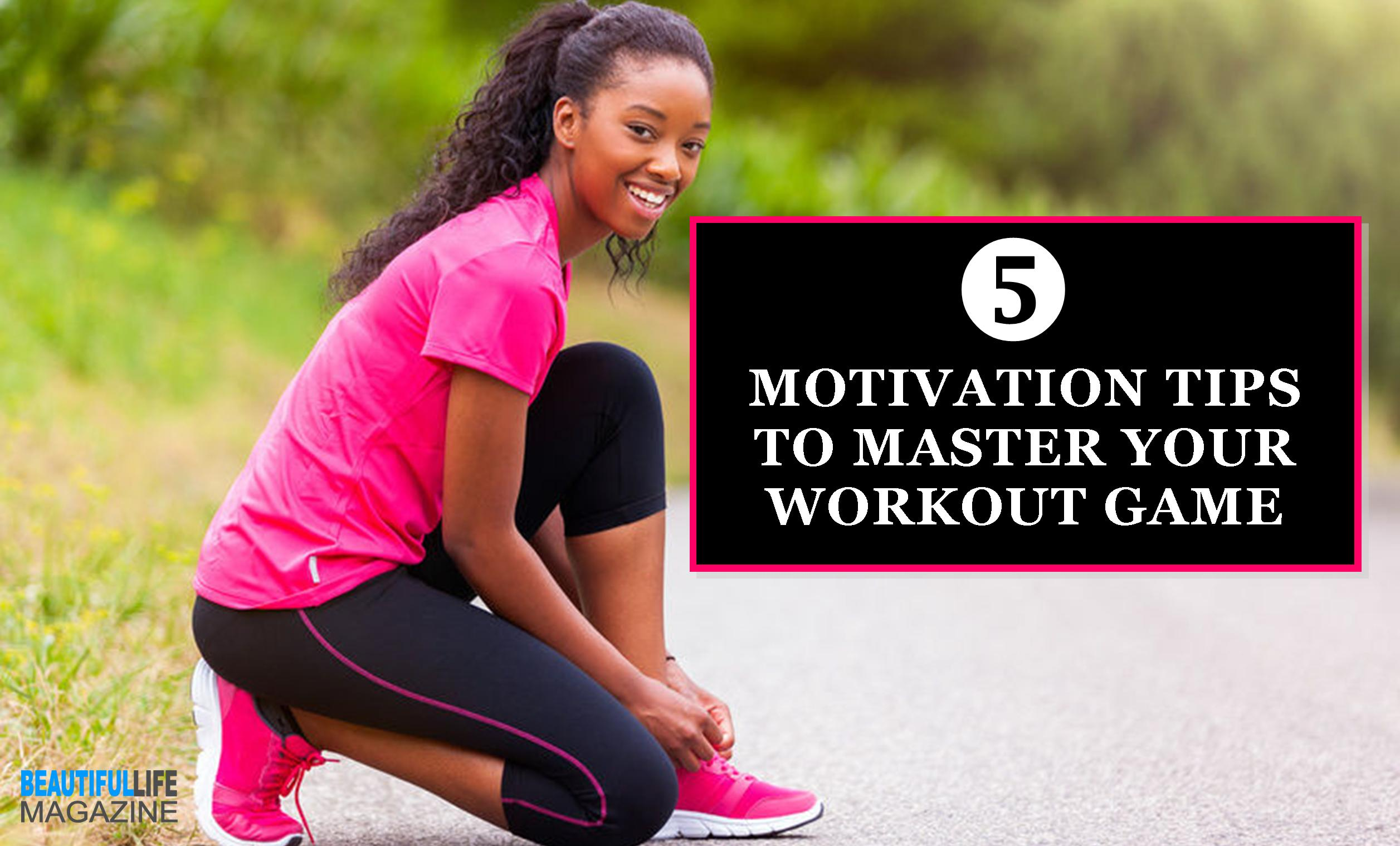 Whether you're following a workout guide or just getting going with a new workout routine, these tips will be helpful in mastering the motivation game.