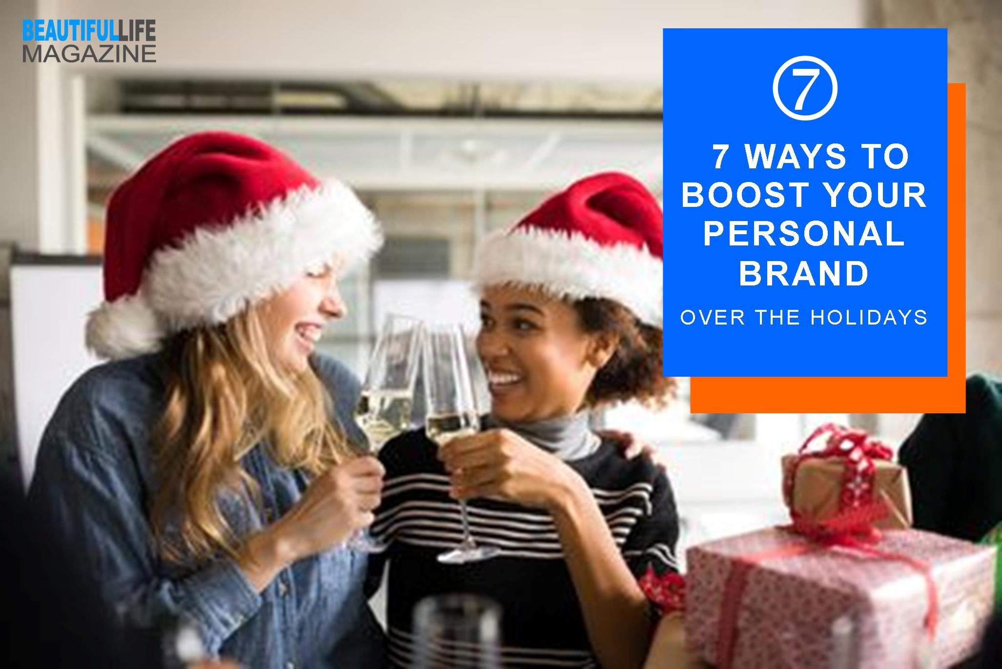 Everyone is in a state of reflection and goal setting. Here a list of 7 things you can do over the holidays to boost your personal brand.